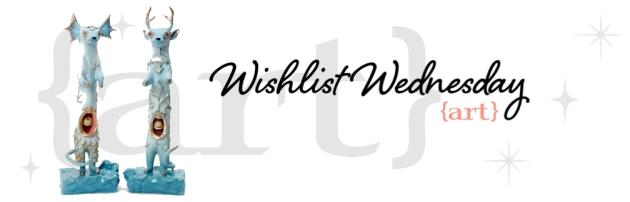 wishlist wednesday - art