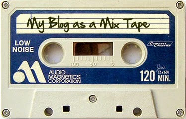 my blog as a mix tape