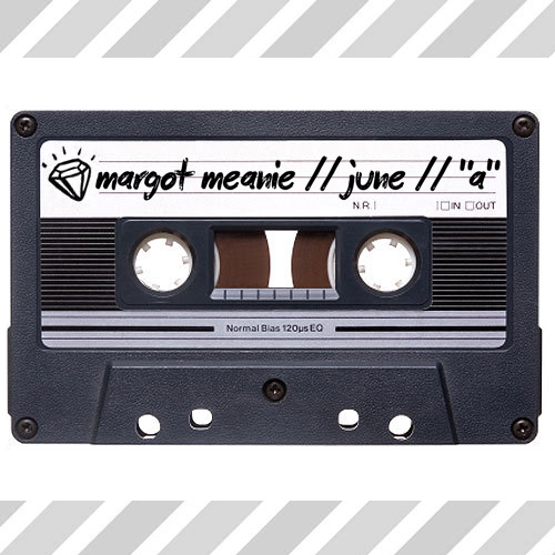 my blog as a mix tape // june // on 8track // margotmeanie.com